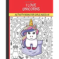 I love Unicorns; Activity Book for Girls Ages 3-8: Fun Kid Workbook Game For Learning, Coloring, Dot To Dot, Mazes (toddlers gifts)