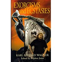 Exorcisms and Ecstasies