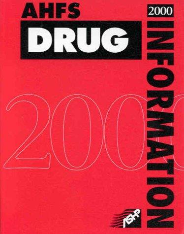 Ahfs Drug Information 2000 (American Hospital Formulary Service Drug Information/Afhs Drug Information, 2000)