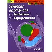 Sciences appliquées à la Nutrition et aux Equipements CAP Métiers de la bouche, de l'hôtellerie, de l'alimentation et de la restauration, BEP option ATA, CAP APR : Tome 2