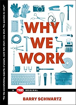 Why We Work (TED Books) (English Edition) de [Schwartz, Barry]