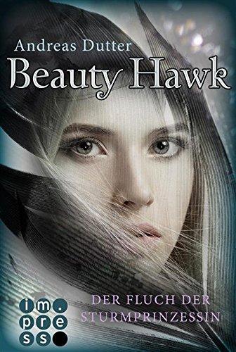Beauty Hawk. Der Fluch der Sturmprinzessin von [Dutter, Andreas]