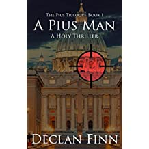 A Pius Man: A Holy Thriller (The Pius Trilogy Book 1) (English Edition)