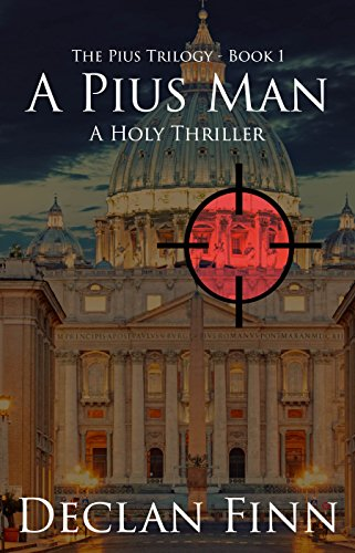 A Pius Man: A Holy Thriller (The Pius Trilogy Book 1 ...
