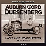 Auburn Cord Duesenberg Racers and Record-Setters Photo Archive (Photo Archives)