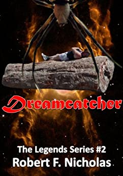 Dreamcatcher (The Legends Series Book 2) by [Nicholas, Robert]