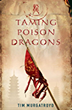 Taming Poison Dragons (Medieval China Trilogy Book 1)