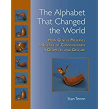 The Alphabet That Changed the World: How Genesis Preserves a Science of Consciousness in Geometry and Gesture (English Edition)