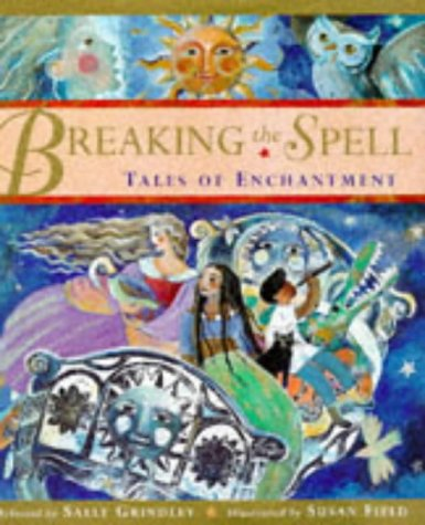 Breaking the spell : tales of enchantment