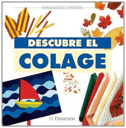 DESCUBRE EL COLAGE (Manualidades divertidas) por EQUIPO PARRAMON