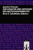 Zur Didaktik und Methodik des Deutschunterrichts, 3 Bde, Bd.2, Schiftliches Arbeiten
