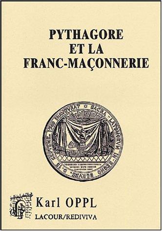Pythagore et la franc-maçonnerie par Karl Oppl