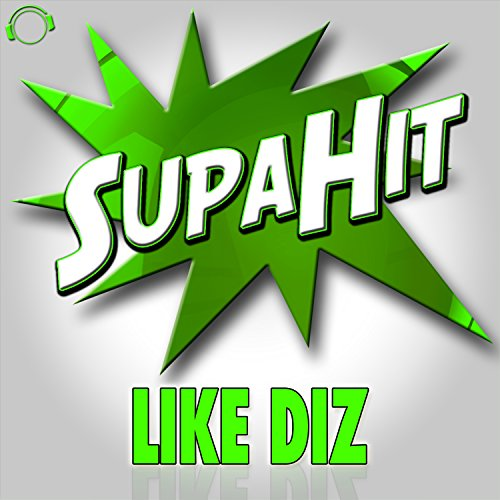 SupaHit-Like Diz