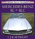 Mercedes-Benz SL and SLC (Osprey Expert Histories) by L.J.K. Setright (1999-04-30)