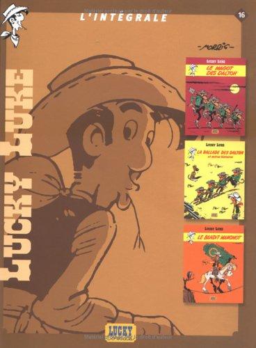 Lucky Luke I'Intégrale, Tome 16 : Le magot des Dalton ; La ballade des Dalton et autres histoires ; Le bandit manchot