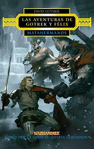 Matahermanos nº 01: Las aventuras de Gotrek y Félix (Warhammer) por David Guymer