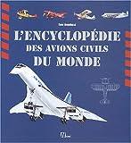 L'Encyclopédie des avions civils du monde