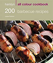 200 Barbecue Recipes: Hamlyn All Colour Cookbook: 200 BBQ Recipes by Louise Pickford (2009-04-06)