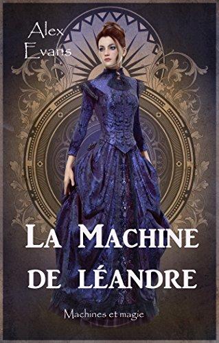 Couverture du livre La Machine de Léandre (Machines et magie t. 2)