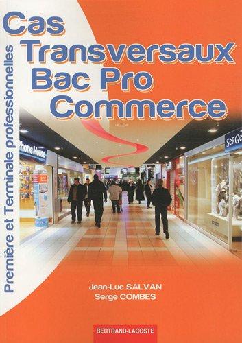 Cas transversaux 1e et Tle Bac pro commerce