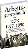 Das Arbeitsgesetzbuch der DDR 1977-1990 [Reprint] - Harald Rockstuhl