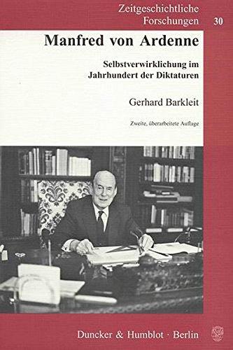 Manfred von Ardenne.: Selbstverwirklichung im Jahrhundert der Diktaturen. (Zeitgeschichtliche Forschungen)