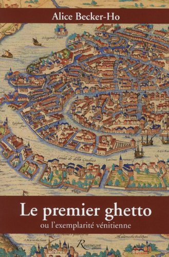 Le premier ghetto ou l'exemplarité vénitienne
