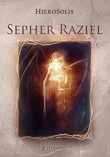 Sépher Raziel: Le Livre de l'Archange Raziel par HieroSolis