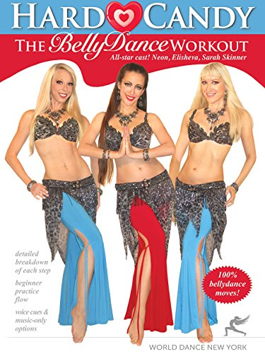 Hard Candy: The Belly Dance Workout, with Neon, Elisheva, and Sarah Skinner [OV]