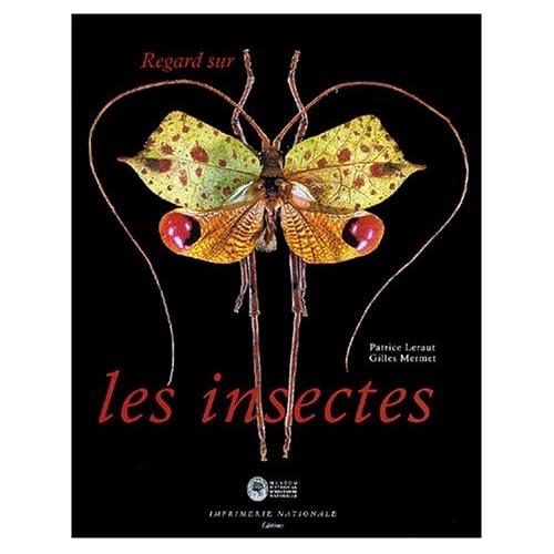 Regard sur les insectes : Collections d'entomologie du Museum national d'histoire naturelle