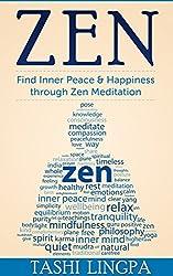 Zen: Zen Meditation: Find Inner Peace & Happiness through Zen Meditation (Buddhism, Zen Meditation)