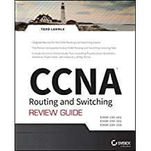 CCNA Routing and Switching Review Guide: Exams 100-101, 200-101, and 200-120 by Todd Lammle (2014-01-13)