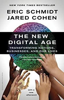 The New Digital Age: Transforming Nations, Businesses, and Our Lives par [Schmidt, Eric, Cohen, Jared]