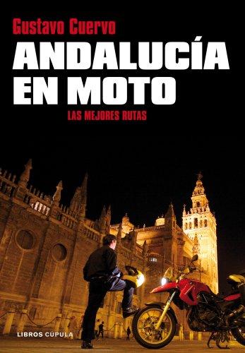 Andalucía en moto: Las mejores rutas (Motor)