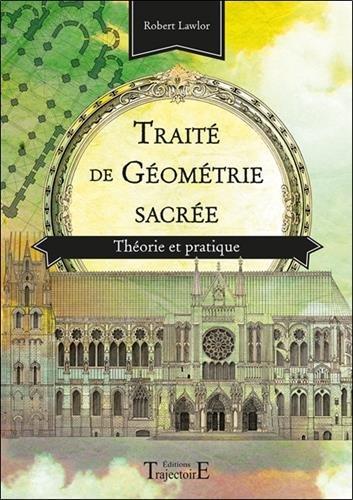 Traité de géométrie sacrée - Théorie et pratique par Robert Lawlor