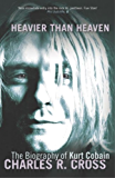 Heavier Than Heaven: The Biography of Kurt Cobain (Scepte 21's) (English Edition)