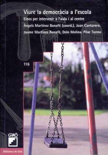 Viure la democràcia a l'escola (llibre): 116 (Biblioteca De Guix) por Àngels Martínez Bonafé
