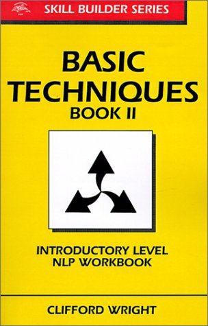 Basic Techniques: Introductory Level NLP Workbook (Skill Builder Series) -