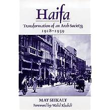 Haifa: Transformation of Arab Society, 1918-1939: Transformation of an Arab Society, 1918-39