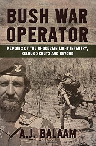 bush-war-operator-memoirs-of-the-rhodesian-light-infantry-selous-scouts-and-beyond
