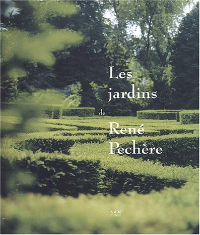 JARDINS DE RENE PECHERE (LES) par Laurent Grisel, Sylvie Desaux