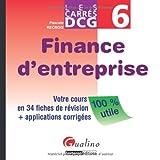 Carrés DCG6 Finance d'entreprise - Votre cours en 34 fiches de révision + applications corrigées