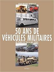 50 ans de véhicules militaires. Tome 2, En France de 1945 à nos jours