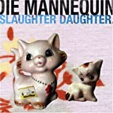 Slaughter Daughter by Die Mannequin