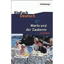 EinFach Deutsch ...verstehen. Interpretationshilfen: EinFach Deutsch ...verstehen: Thomas Mann: Mario und der Zauberer