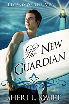 Legend Of The Mer II The New Guardian by [Swift, Sheri L.]
