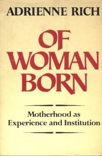 Portada del libro Of Woman Born: Motherhood as Experience and Institution by Adrienne Cecile Rich (1976-08-01)
