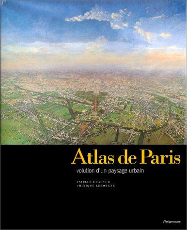 Atlas de Paris. L'évolution d'un paysage urbain