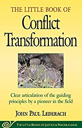 Little Book of Conflict Transformation (Little Books of Justice & Peacebuilding)
