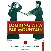 Looking at a Far Mountain: A Study of Kendo Kata (Tuttle Martial Arts) (English Edition)